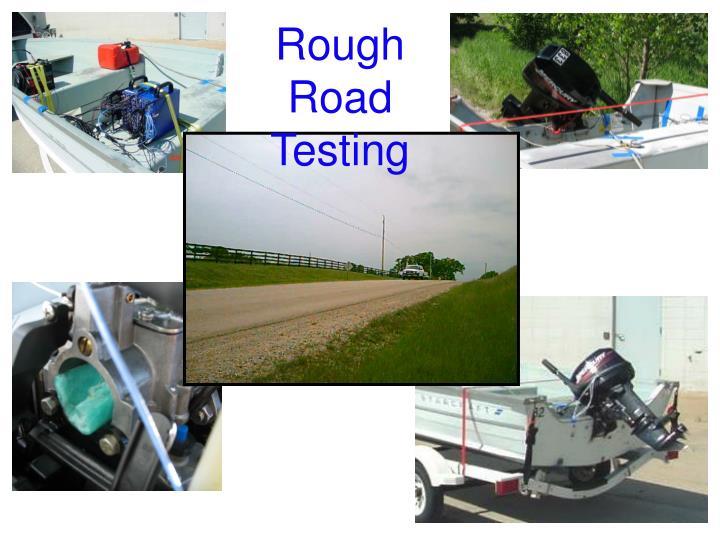 Rough Road Testing