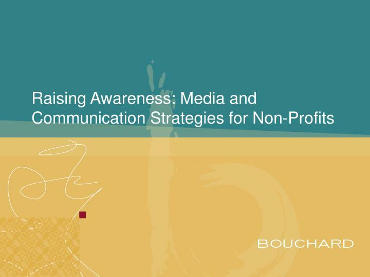 raising awareness media and communication strategies for non profits n.