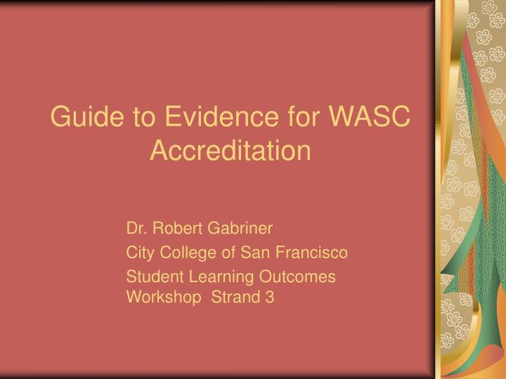 guide to evidence for wasc accreditation n.