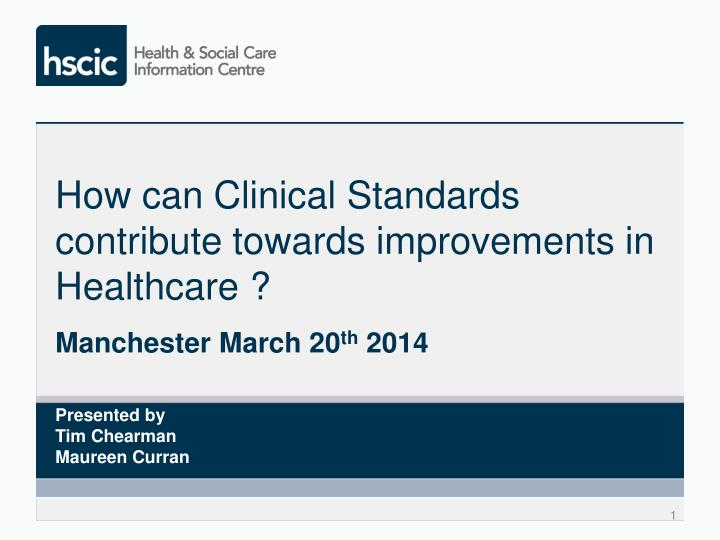 how can clinical standards contribute towards improvements in healthcare n.