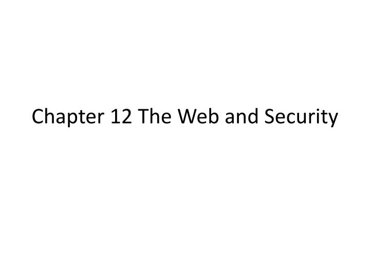 chapter 12 the web and security n.