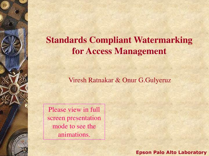 standards compliant watermarking for access management n.