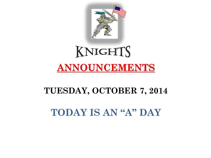 announcements tuesday october 7 2014 today is an a day n.