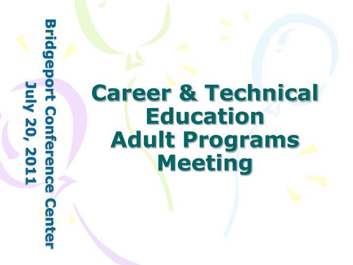 career technical education adult programs meeting n.