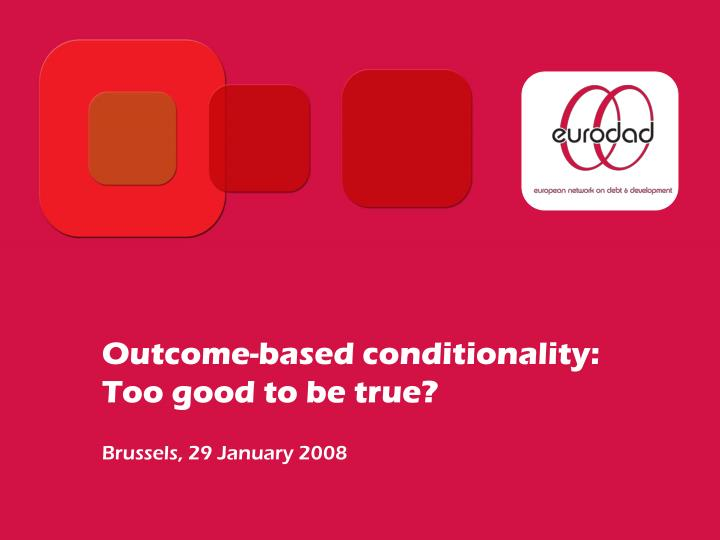 outcome based conditionality too good to be true n.