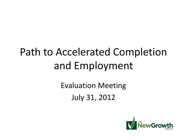 path to accelerated completion and employment n.