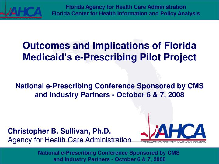outcomes and implications of florida medicaid s e prescribing pilot project n.