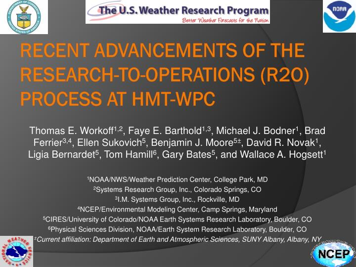 recent advancements of the research to operations r2o process at hmt wpc n.