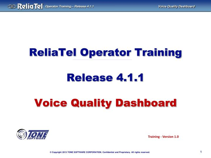 reliatel operator training release 4 1 1 voice quality dashboard n.