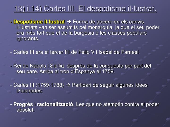 13) i 14) Carles III. El despotisme il·lustrat.