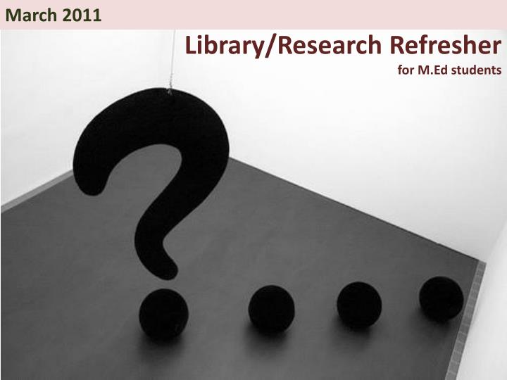 library research refresher for m ed students n.
