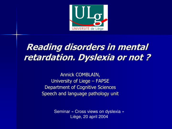 reading disorders in mental retardation dyslexia or not n.