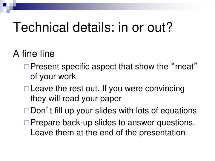 Technical details: in or out?