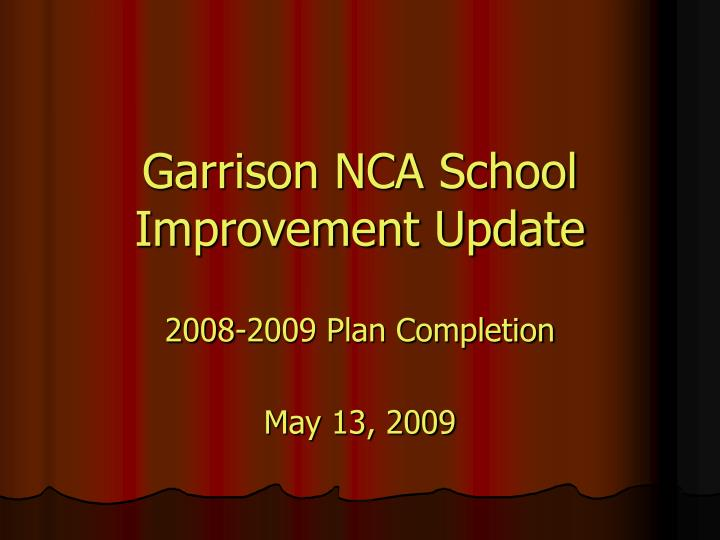 garrison nca school improvement update n.