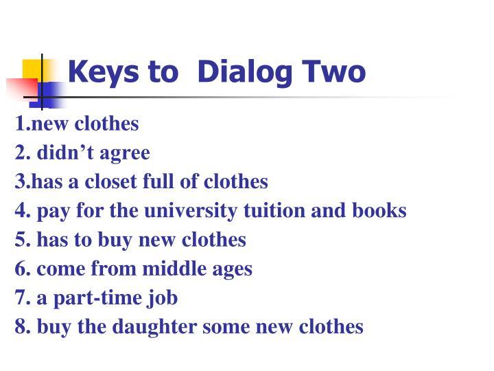 Keys to  Dialog Two