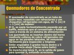 quemadores de concentrado
