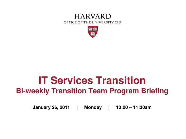 it services transition bi weekly transition team program briefing n.