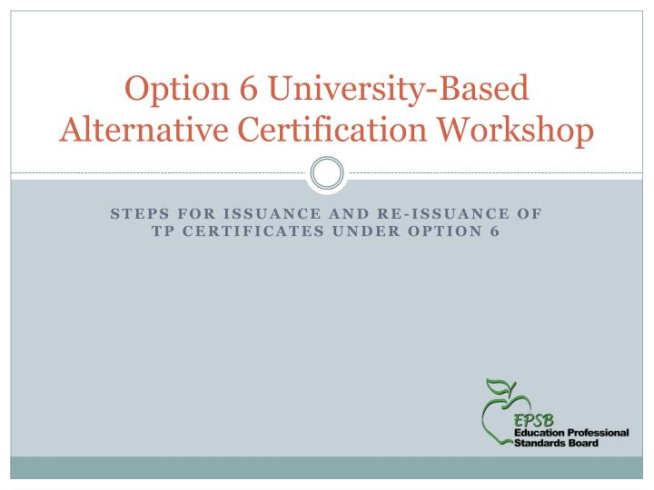 option 6 university based alternative certification workshop n.