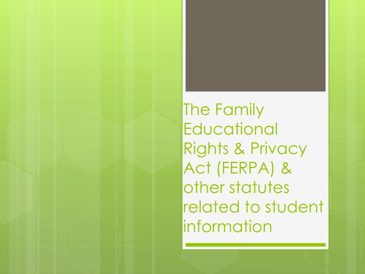 the family educational rights privacy act ferpa other statutes related to student information n.