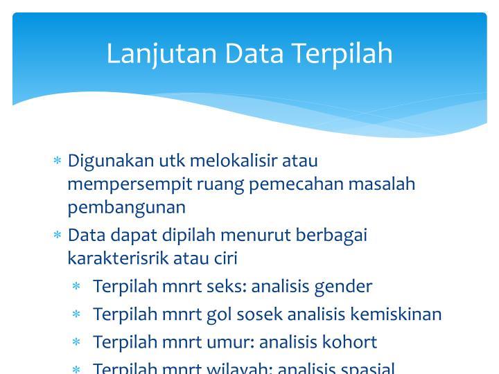Lanjutan Data Terpilah