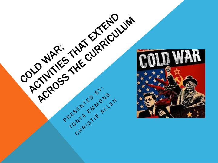 cold war activities that extend across the curriculum n.