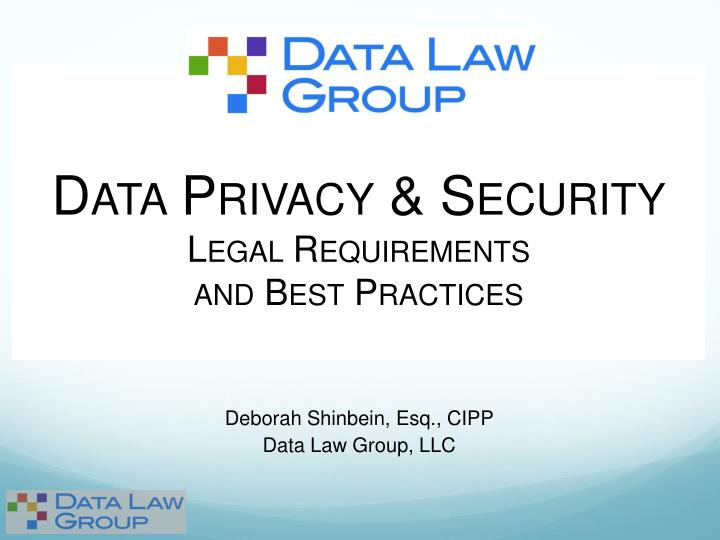 data privacy security legal requirements and best practices n.