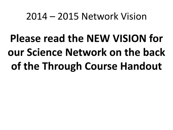 2014 – 2015 Network Vision