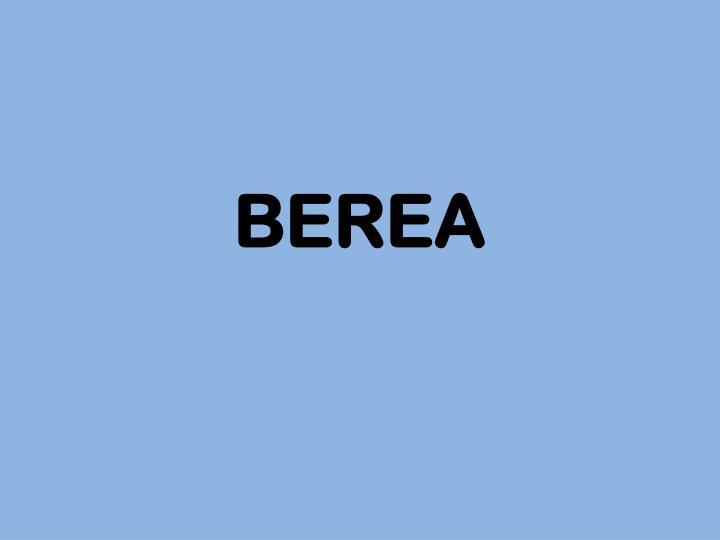 BEREA