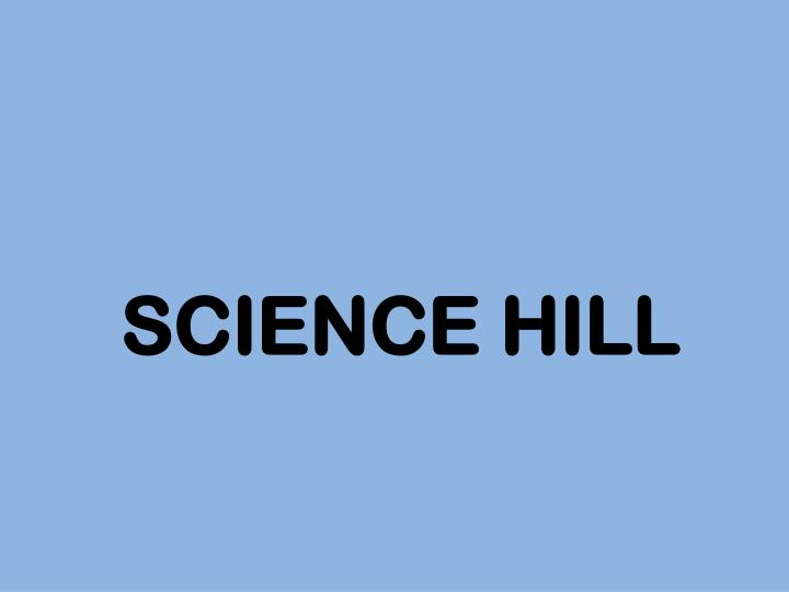 Science hill