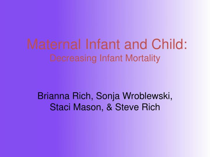 Maternal infant and child decreasing infant mortality