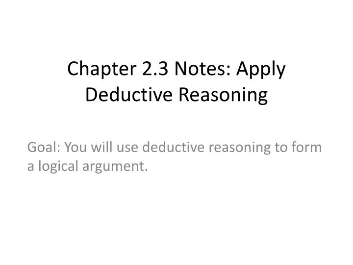 Chapter 2 3 notes apply deductive reasoning