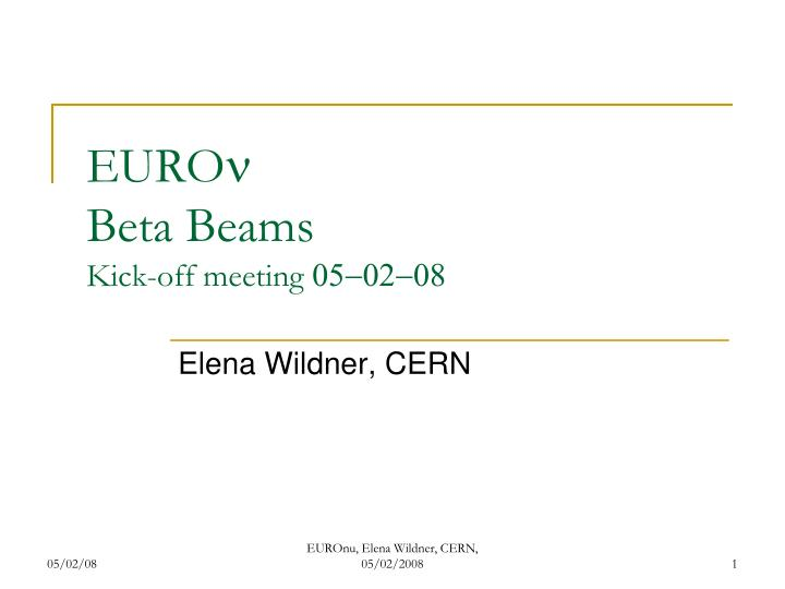 euro n beta beams kick off meeting 05 02 08 n.