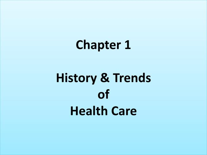 chapter 1 history trends of health care n.
