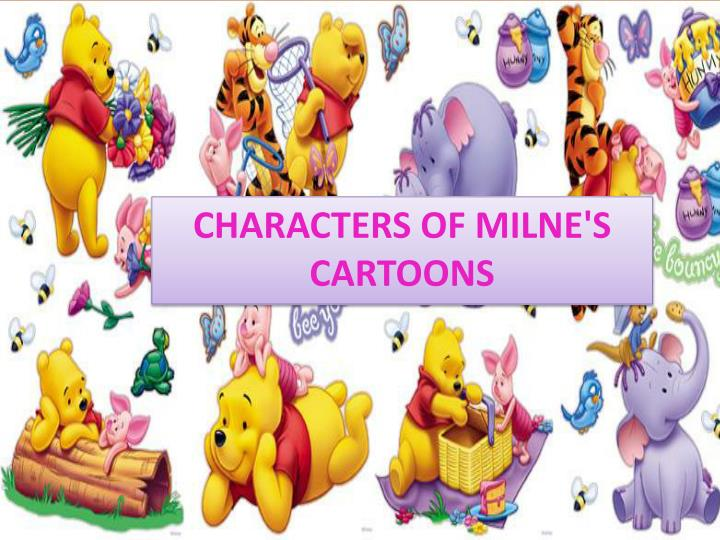 Characters of Milne's cartoons