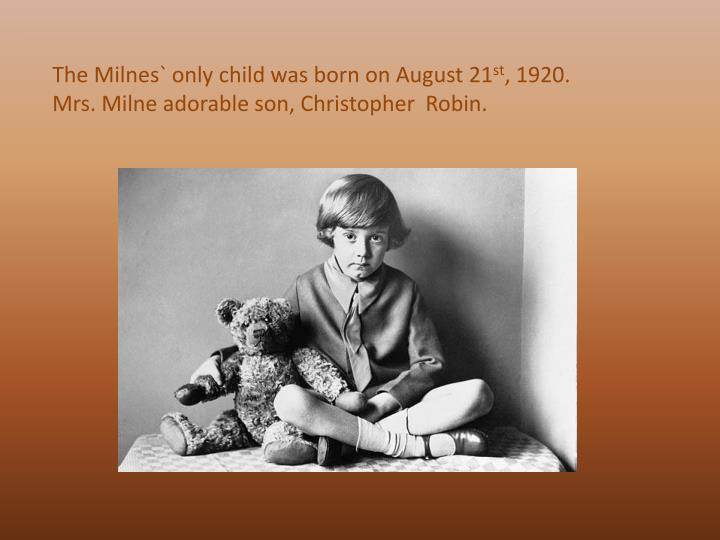 The Milnes` only child was born on August 21