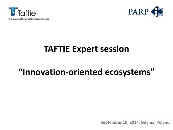 taftie expert session innovation oriented ecosystems n.