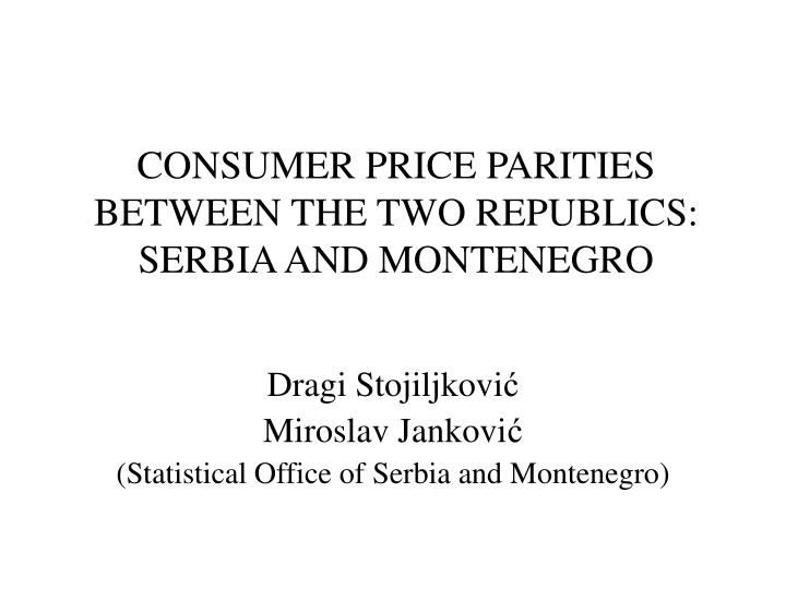 consumer price parities between the two republics serbia and montenegro n.