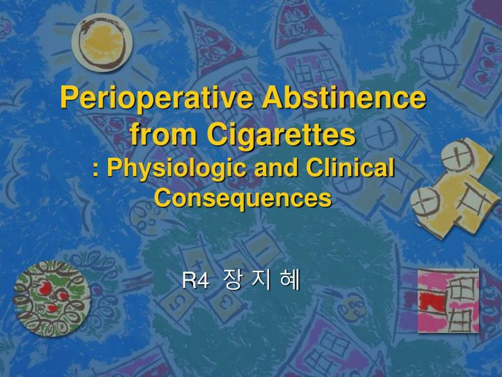 perioperative abstinence from cigarettes physiologic and clinical consequences n.