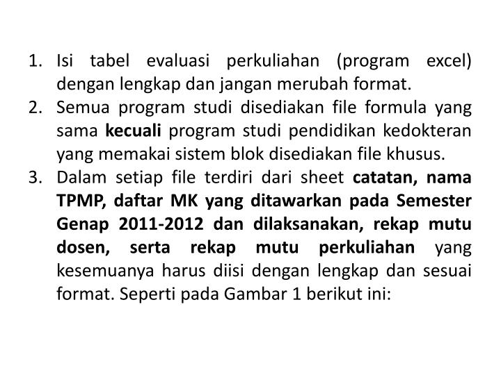 Isi tabel evaluasi perkuliahan (program excel) dengan lengkap dan jangan merubah format.