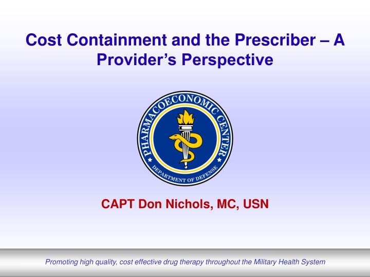 Cost Containment and the Prescriber – A Provider's Perspective