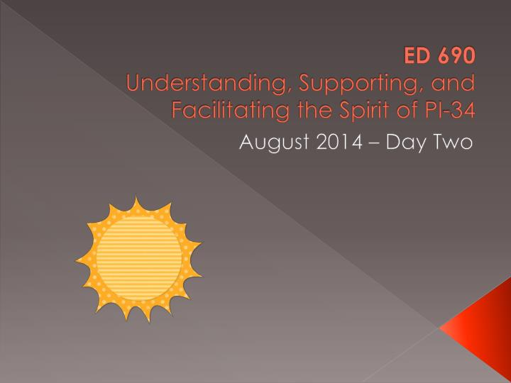 ed 690 understanding supporting and facilitating the spirit of pi 34 n.