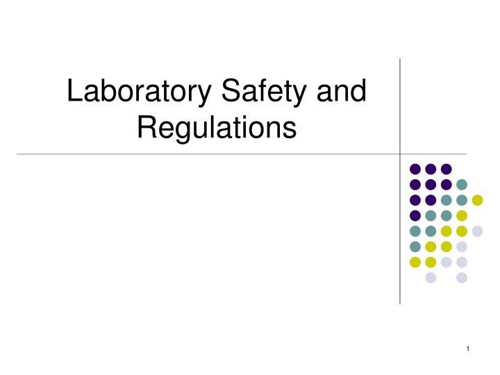 laboratory safety and regulations n.