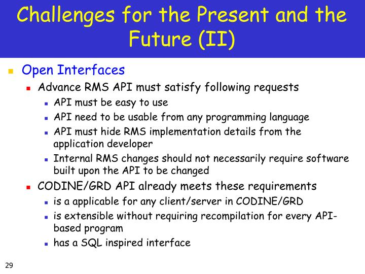 Challenges for the Present and the Future (II)