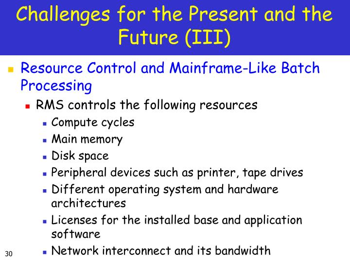 Challenges for the Present and the Future (III)
