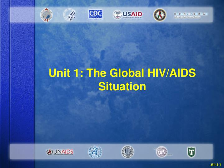 unit 1 the global hiv aids situation n.