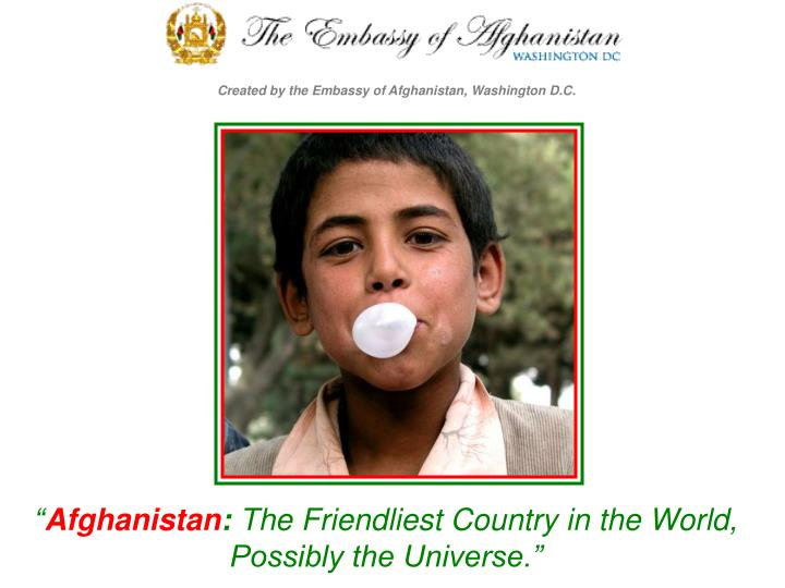 afghanistan the friendliest country in the world possibly the universe n.