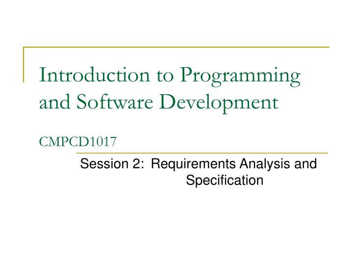 introduction to programming and software development cmpcd1017 n.