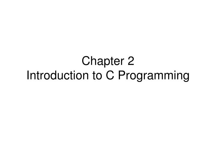 chapter 2 introduction to c programming n.
