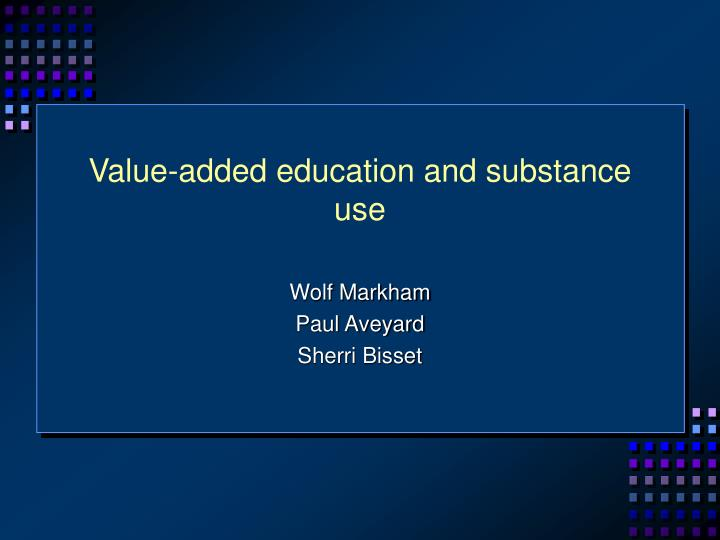 value added education and substance use n.