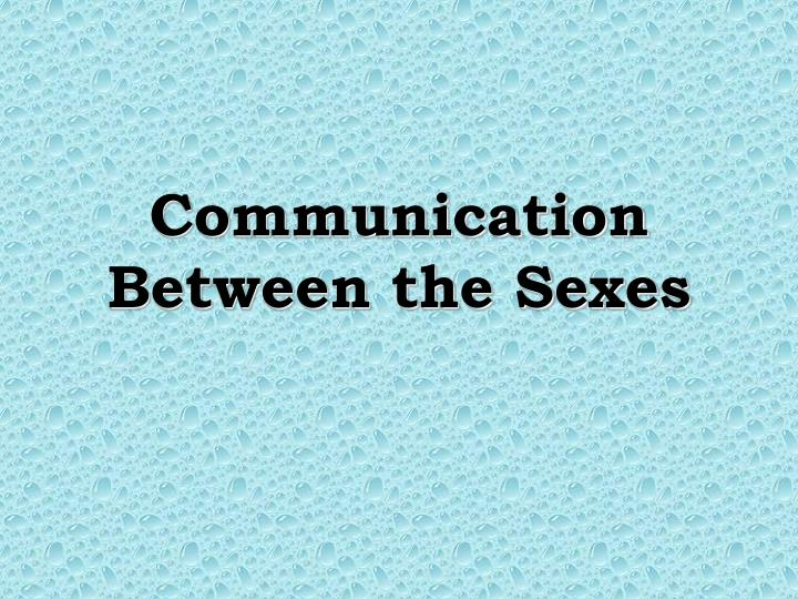 communication between the sexes n.